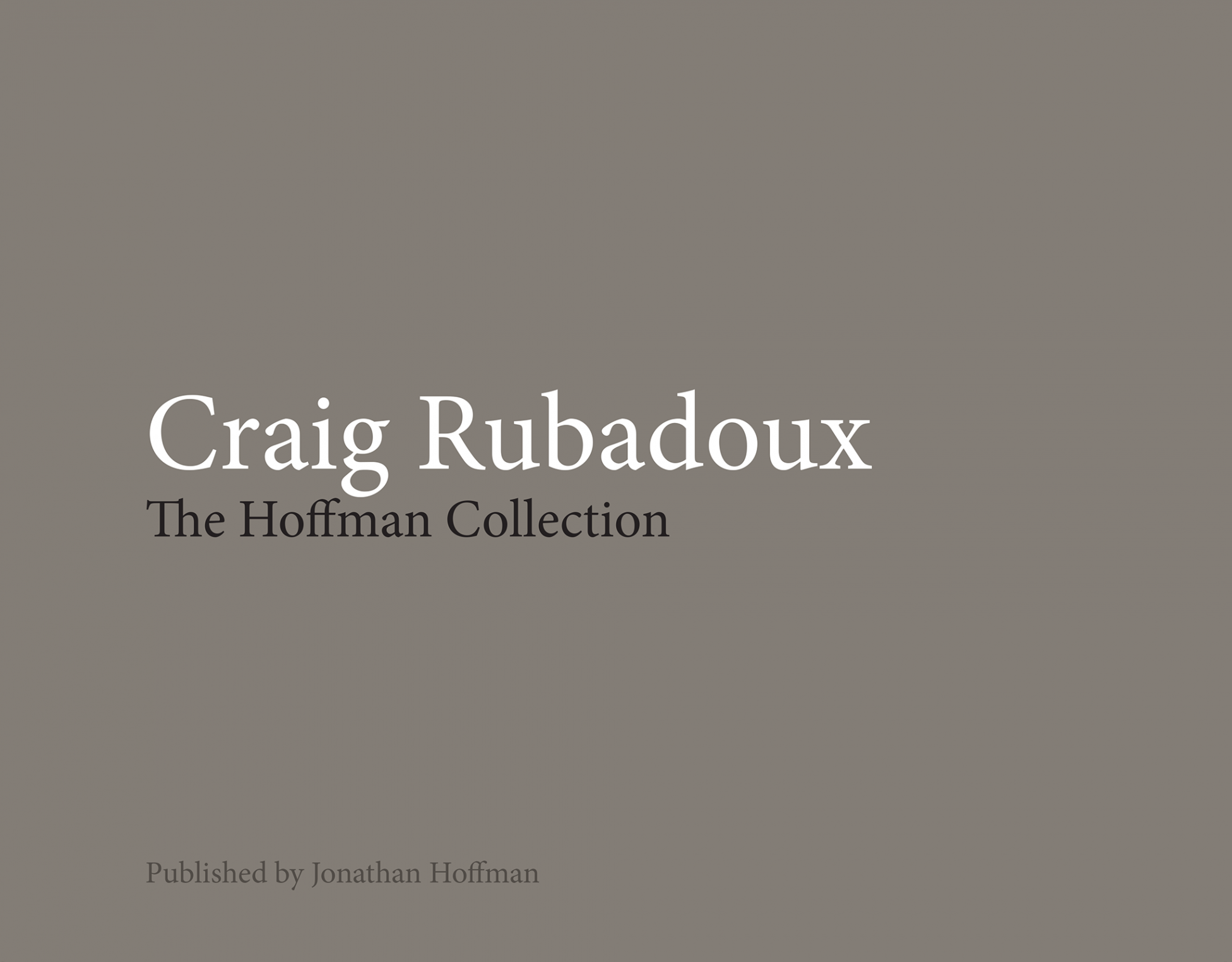 Craig Rubadoux: The Hoffman Collection
